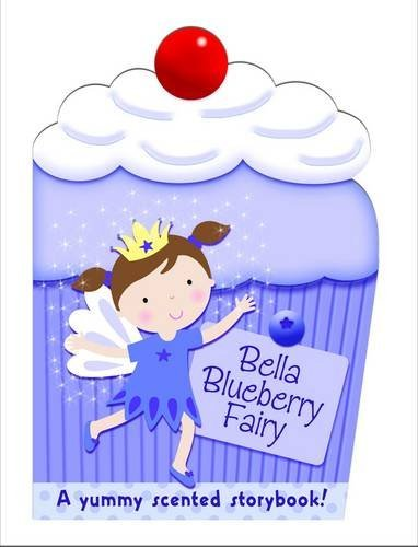 Bella the Blueberry Fairy: My Scented Chunky Storybook by Maria Constant (26-Oct-2012) Board book