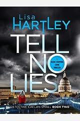 Tell No Lies (Detective Caelan Small) Paperback