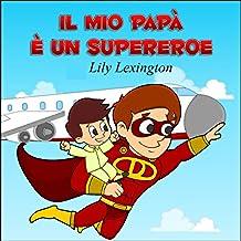 Il Mio Papà è un Supereroe