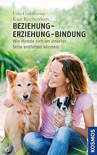 Preisvergleich Produktbild Beziehung - Erziehung - Bindung: Forschung im Dienst des Mensch-Hund-Teams