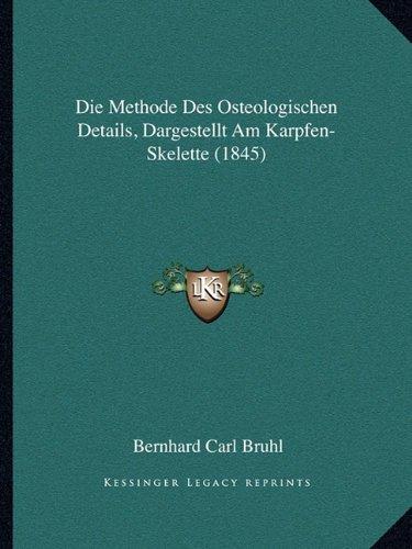 Die Methode Des Osteologischen Details, Dargestellt Am Karpfen-Skelette (1845)