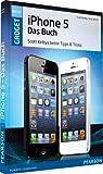 iPhone 5 - das Buch: Scott Kelbys beste Tipps & Tricks (Sonstige Bücher AW)