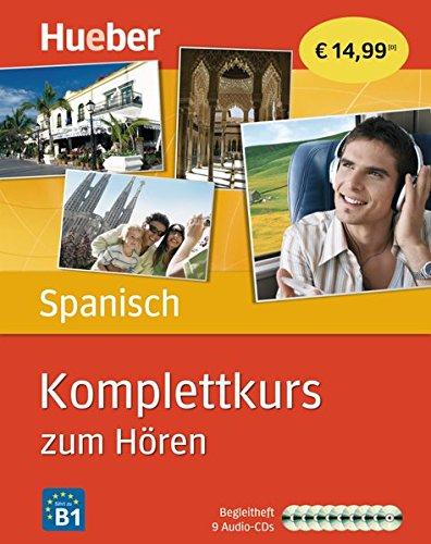 Komplettkurs zum Hören: Komplettkurs Spanisch zum Hören: Sprachen lernen ohne Buch bis Niveau B1 / 9 Audio-CDs + Begleitheft