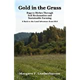 Gold in the Grass: Rags to Riches Through Soil Reclamation and Sustainable Farming (Back-to-the-Land Adventures Book 3) (English Edition)