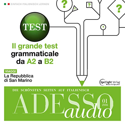 Adesso-spotlight (ADESSO Audio - Il grande test grammaticale. 1/2016: Italienisch lernen Audio - Der große Grammatiktest (A2-B2))
