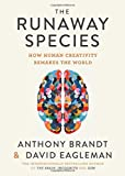 #10: The Runaway Species: How Human Creativity Remakes the World