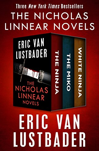 The Nicholas Linnear Novels: The Ninja, The Miko, and White ...