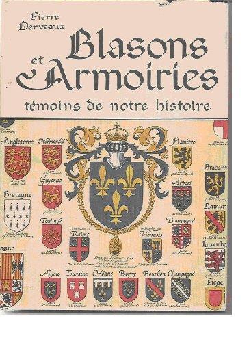 Blasons et armoiries. Témoins de notre histoire par Pierre Derveaux