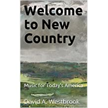 Welcome to New Country: Music for Today's America (English Edition)
