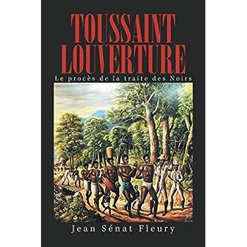 Toussaint Louverture: Le procès de la traite des noirs