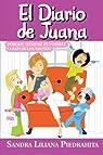 El Diario de Juana: Porque Siempre Es Posible Cumplir Los Suenos par Sandra Liliana Piedrahita