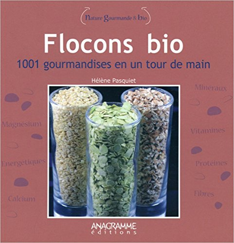 Flocons bio - 1001 gourmandises en un tour de mainurmandises en un tour de main