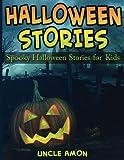 Halloween Stories: Spooky Halloween Stories for Kids: Volume 2 (Halloween Short Stories for Kids)