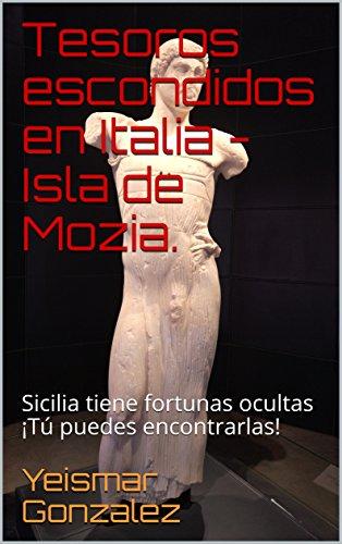 Tesoros escondidos en Italia - Isla de Mozia. : Sicilia tiene fortunas ocultas ¡Tú puedes encontrarlas!