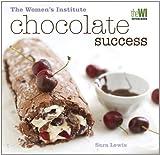 Women's Institute: Chocolate Success by Sara Lewis (2011-03-03)