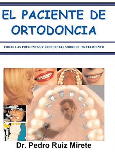 El Paciente de Ortodoncia (Spanish Edition)