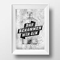 DAS BEKOMMEN WIR GIN / KUNSTDRUCK / Poster von Mr&Mrs Druck / Wandbild / Kunstdruck /