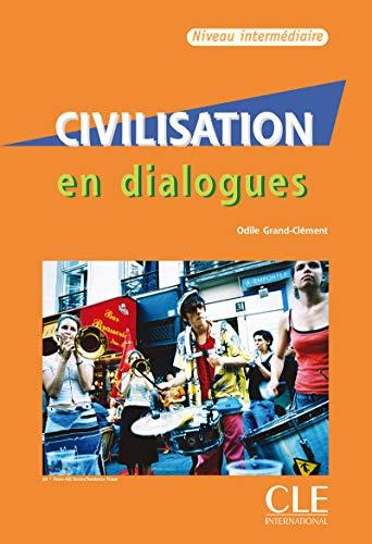 Civilisation en dialogues. Intermédiaires. Per le Scuole superiori. Con CD Audio