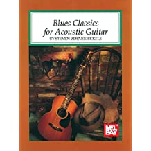 Blues Classics for Acoustic Guitar (English Edition)