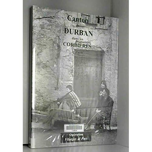 Canton de Durban-Corbières : Albas, Cascastel-des-Corbières, Coustouge, Durban-Corbières, Embres-et-Castelmaure, Fontjoncouse, Fraisse-des-Corbières (Opération Vilatges al país)