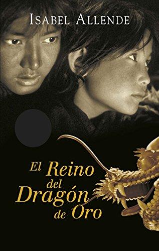 El Reino del Dragón de Oro (Memorias del Águila y del Jaguar 2 ...