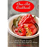One-Pot Cookbook: Family-Friendly Everyday Soup, Casserole, Slow Cooker and Skillet Recipes for Busy People on a Budget Vol 2 (Free Gift): Dump Dinners ... Whole Food Cookbook) (English Edition)