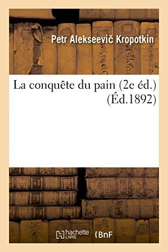 La conquête du pain 2e éd.