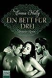 Ein Bett für drei: Erotischer Roman - Emma Holly