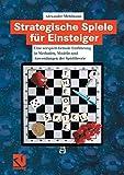 Strategische Spiele für Einsteiger: Eine verspielt-formale Einführung in Methoden, Modelle und Anwendungen der Spieltheorie (German Edition) - Alexander Mehlmann