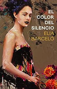 El color del silencio par Elia Barceló