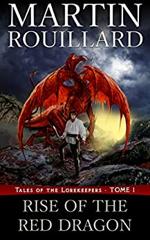 Rise of the Red Dragon: Tales of the Lorekeepers - Tome 1 by [Rouillard, Martin]
