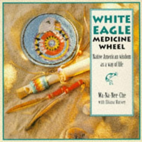 White Eagle Medicine Wheel by Wa-Na-Nee-Che (1997-02-28)
