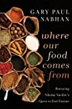 Where Our Food Comes from: Retracing Nikolay Vavilov's Quest to End Famine by Gary Paul Nabhan (2011-06-06)
