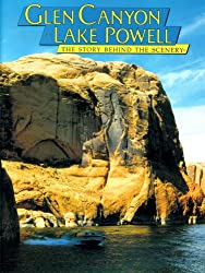 Glen Canyon-Lake Powell (Discover America: National Parks: The Story Behind the Scenery)