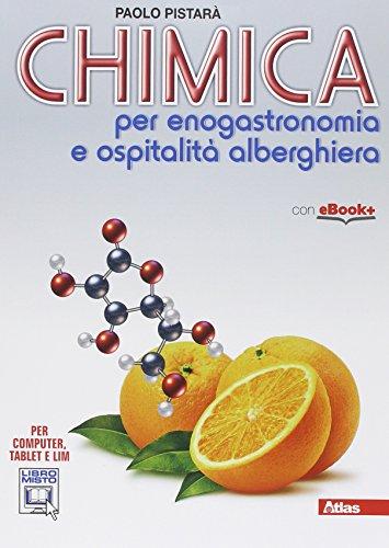 Chimica per enogastronomia e ospitalit alberghiera. Per gli Ist. professionali. Con e-book. Con espansione online
