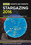 Philip's Month-By-Month Stargazing 2016: The guide to the northern night sky