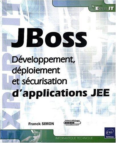 JBoss - Développement, déploiement et sécurisation d'applications JEE par Franck Simon