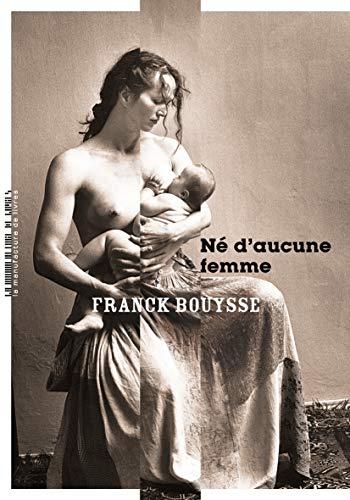 Né d'aucune femme (LITTERATURE) par Franck Bouysse