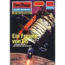 """Perry Rhodan 1599: Ein Freund von ES (Heftroman): Perry Rhodan-Zyklus """"Die Linguiden"""" (Perry Rhodan-Erstauflage)"""