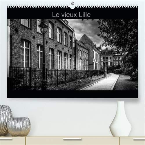 """Calvendo Premium Kalender Le Vieux Lille: Photographies en noir et blanc des rues du""""Vieux Lille"""" (hochwertiger DIN A2 Wandkalender 2020, Kunstdruck in Hochglanz)"""