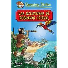 Las aventuras de Robinson Crusoe: Grandes Historias (Grandes historias Stilton)
