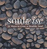 Soulwise: 31 Ways to Grow a Healthy Soul