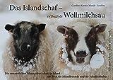 Das Islandschaf: Wollmilchsau: Die erstaunlichen Fakten über Schafe in Island – ein Buch für Islandfreunde und für Schafliebhaber