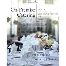On–Premise Catering: Hotels, Convention & Conference Centers, and Clubs