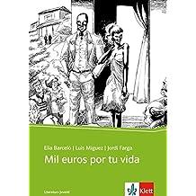 Mil euros por tu vida: Spanischer Originaltext mit Annotationen. Schulausgabe für das Niveau B1