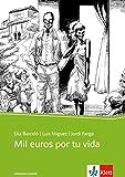 Mil euros por tu vida: Spanischer Originaltext mit Annotationen. Schulausgabe für das Niveau B1 (Literatura Juvenil) - Elia Barceló