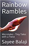 Rainbow Rambles: Microtales - Tiny Tales with a Twist