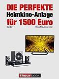 Die perfekte Heimkino-Anlage für 1500 Euro (Band 2): 1hourbook