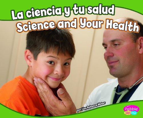 La Ciencia y Tu Salud/Science And Your Health (Pebble Plus Bilingual) por Rebecca Weber