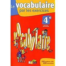 Le vocabulaire par les exercices 4e : Cahier d'exercices